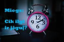 Miegs: Cik ilgi ir jāguļ?